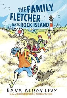 Randomly Reading: The Family Fletcher Takes Rock Island by Dana Alison Levy