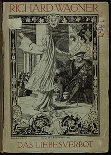 1835 ♦  Das Liebesverbot (Richard Wagner). An early work by Wagner loosely based on Shakespeare's Measure for Measure. The composer later disowned it.