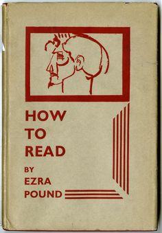 Pound, Ezra. How To Read. London: Desmond Harmsworth, (1931)