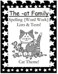 Fern Smith's FREE The -at Family Spelling {Word Work} Lists & Tests  Adorable Cat Theme! This Spelling Unit has 15 pages. Some school districts call it Spelling, some call it Word Work! This packet has both!
