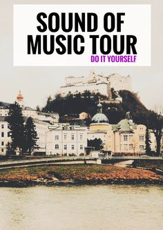 Do It Yourself Sound of Music Tour