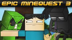 Epic Minequest 3 If you haven't seen the first two watch them now :D