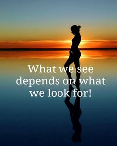 What we see depends on what we look for!