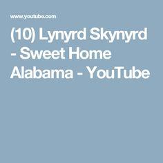 (10) Lynyrd Skynyrd - Sweet Home Alabama - YouTube