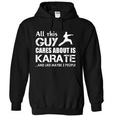 All this guy cares about is karate #oversized tee #brown sweater. BUY-TODAY  => https://www.sunfrog.com/LifeStyle/All-this-guy-cares-about-is-karate-7825-Black-19580077-Hoodie.html?id=60505