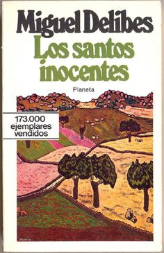 """En fase de vuelta al terruño: """"Los santos inocentes"""" Miguel Delibes"""