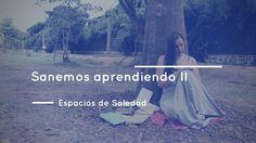 Espacios de Soledad: Sanemos aprendiendo II