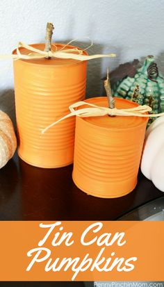 Fall decoration ideas on a budget  Tin Can Pumpkins | Fall Decor DIY | Easy Fall DIY | Fall Upcycle | Fall Craft | Easy Fall Craft | Fall Home Decor | budget decorating