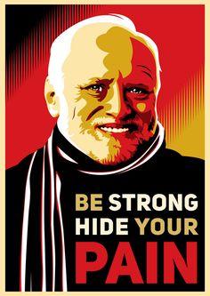 Be-strong-hide-your-pain-harold-1443161612k48ng.jpg (560×792)