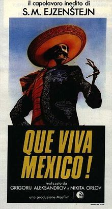 The journey was as much the director's, Eisenstein, as the film itself! ¡Que Viva Mexico!.jpg