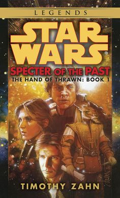 "Read ""Specter of the Past: Star Wars Legends (The Hand of Thrawn)"" by Timothy Zahn available from Rakuten Kobo. Hugo Award-winning author Timothy Zahn makes his triumphant return to the Star Wars(r) universe in this first of an epic. Got Books, Used Books, Books To Read, Star Wars Novels, Star Wars Books, Thrawn Star Wars, Timothy Zahn, Grand Admiral Thrawn, Blockbuster Film"