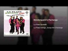 """Mondonguero's Pachanga""  -LA PLATA SEXTETTE"