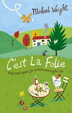 When you've finished reading the weekend papers, be transported to the heart of rural France with C'est La Folie. This book was inspired by the success of Michael Wright's column in the Daily Telegraph. eBook £6.49