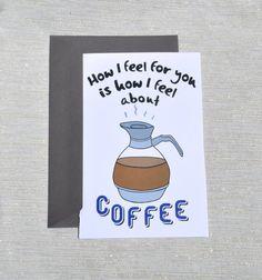 Coffee Love 2 How I feel about you funny flirty by yayhooray