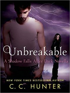 Unbreakable (Shadow Falls: After Dark) eBook: C. C. Hunter: Amazon.de: Kindle-Shop
