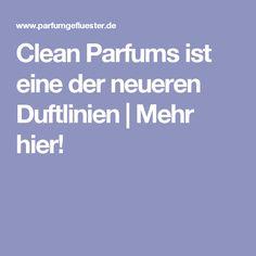 Clean Parfums ist eine der neueren Duftlinien | Mehr hier!