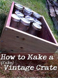 How to make a vintage looking wood crate to store mason jars