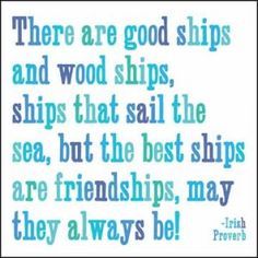 There are good ships and wood ships #quote #proverb