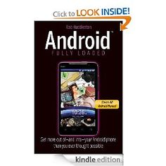 Android Fully Loaded. Get all the amazing power your Android smartphone has to offer!The Motorola Droid has quickly become the fastest-selling smartphone, giving the iPhone a run for its money. This little book is packed with big tips for getting more into, and out of, an Android OS phone than ever thought possible. You'll learn to take full advantage of features such as the high-resolution digital camera, GPS, e-mail, Web browsing, location-based mapping, Google Calendar and Google Docs…