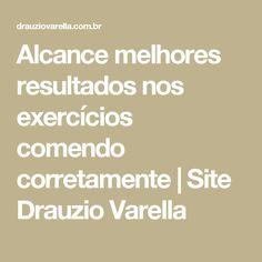 Alcance melhores resultados nos exercícios comendo corretamente   Site Drauzio Varella