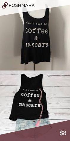 3beac9b659 ALL I NEED IS COFFEE   MASCARA tank top size L