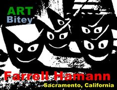 Farrell Hamann Art/Writing Bitey Cats. #Sacramento #California (patron or investor would be helpful)
