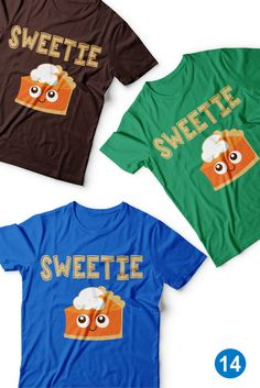 Sweetie Pie Thanksgiving shirts for women and kids. If you're looking for a funny shirt for the upcoming holidays you've come to the right place. With this soft and comfy Thanksgiving tee you're sure to bring smiles and laughs wherever you go.   $16.95 Order Yours Today! Thanksgiving Shirts For Women, Smiles And Laughs, Cricut Explore, Silhouette Cameo, Funny Shirts, Sisters, Bring It On, Pie, Comfy