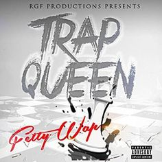 Trap Queen - Fetty Wap ☆love the way the beat is very catching and completely original! ☆ --》 this song grew on me very quickly! ♡