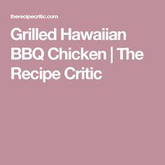 Grilled Hawaiian BBQ Chicken | The Recipe Critic