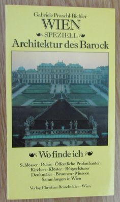 Wien speziell * Architektur des Barock * Gabriele Praschl-Bichler 1990 | eBay
