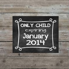 Printable art - only child expiring