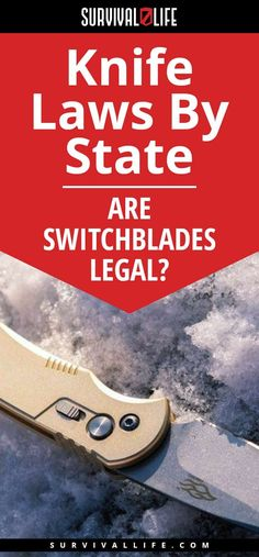Knife Laws | Are Switchblades Legal? Knife Laws By State