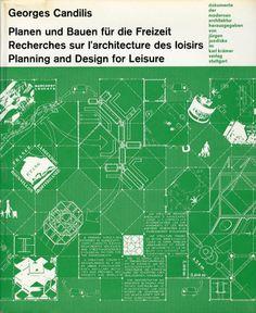 レジャーのための計画とデザイン Planen und Bauen fur die Freizeit / Recherches sur L'architecture des Loisirs / Plannning and Design for Leisure  Georges Candilis  1972年/Karl Kramer 独英仏語 カバー 蔵印  ¥3,150