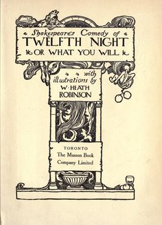 Shakespear's comedy of Twelfth night or What you will Illustrated by W Heath Robinson