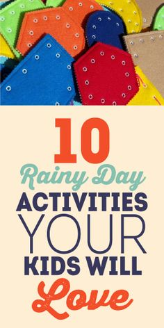 10 Rainy Day Activities Your Kids Will Love!