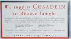 Cosadein This cough remedy contained, among other things, codeine, chloroform and cannabis.