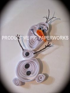 "Productive Pig Paperworks: Olaf ""Frozen"" Quilling"