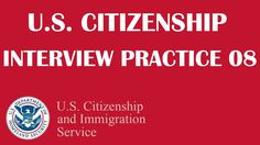 US Citizenship Interview Practice 8