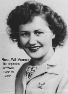 May 31st, 1997 - Rosie Will Monroe, (Rosie the riveter), died at 76.  Rosie the Riveter became most closely associated with another real woman, Rose Will Monroe, who was born in Pulaski County, Kentucky in 1920 and moved to Michigan during World War II. She worked as a riveter at the Willow Run Aircraft Factory in Ypsilanti, Michigan, building B-29 and B-24 bombers for the U.S. Army Air Forces.