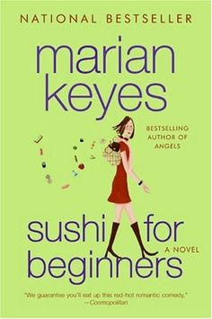 Sushi for Beginners. It's Chick-lit, but so good! Sometimes I like chick-lit. It's a chick-flick in a book. Don't judge me.