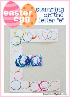 """Easter Egg Stamping on the Letter """"E""""--   A Fun alphabet craft and a great way to repurpose those plastic Easter eggs!"""