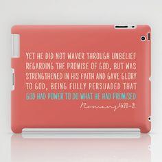 Romans 4:20-21 iPad Case by Zeke Tucker - $60.00