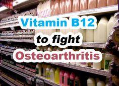 Vitamin B12 to Fight Osteoarthritis
