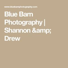 Blue Barn Photography | Shannon & Drew