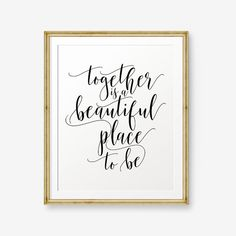 Together Is A Beautiful Place To Be House Warming Gift Love Quote Wedding Vows