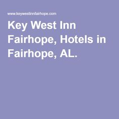 Key West Inn Fairhope, Hotels in Fairhope, AL.