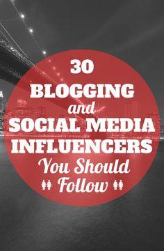 30 Social Media & Blogging Influencers you should follow #socialmedia #bloggingtips
