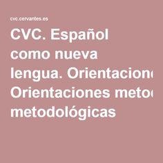 CVC. Español como nueva lengua. Orientaciones metodológicas