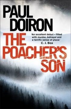 The Poacher's Son is the first book in Paul Doiron 's series featuring Mike Bowditch - a Maine Game Warden and was originally published in. Book 1, The Book, The Pa, Got Books, Father And Son, Betrayal, Book Recommendations, Kindle, Sons