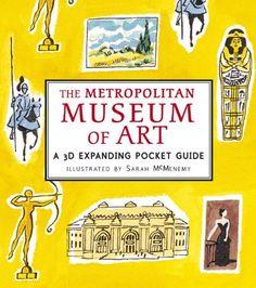 The Metropolitan Museum of Art: A 3D Expanding Pocket Guide by Sarah McMenemy http://www.amazon.com/dp/0763661546/ref=cm_sw_r_pi_dp_0AEaub07Q3YZ7